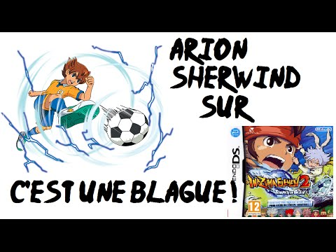 Arion Sherwind sur Inazuma Eleven 2... C'est une blague !