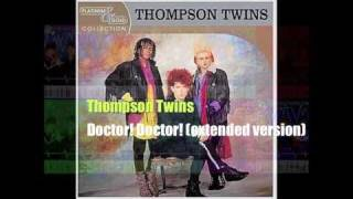 Thompson Twins - Doctor! Doctor! (Extended version 1984)