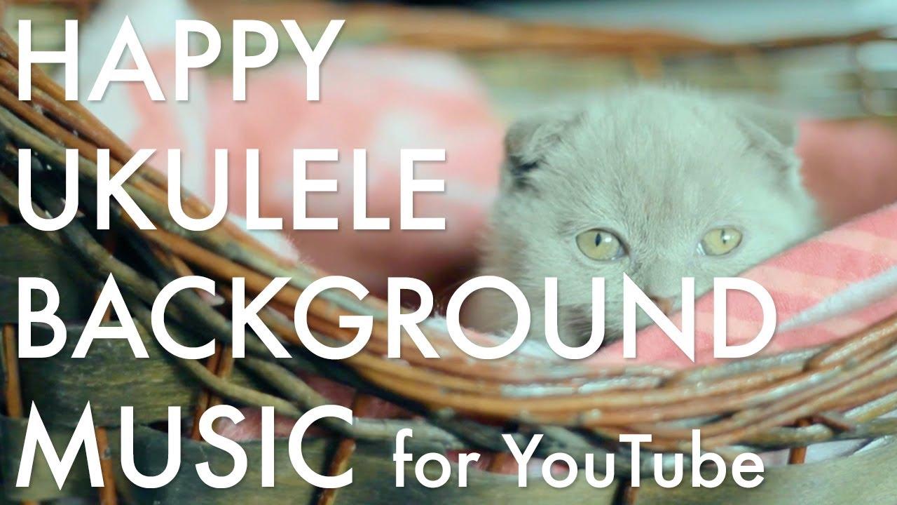 Happy Ukulele Background Music for YouTube by TacoMusic ...