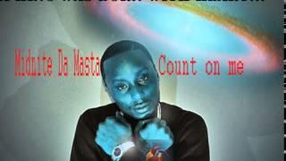 Download Video Midnite Da Masta- Count On Me MP3 3GP MP4