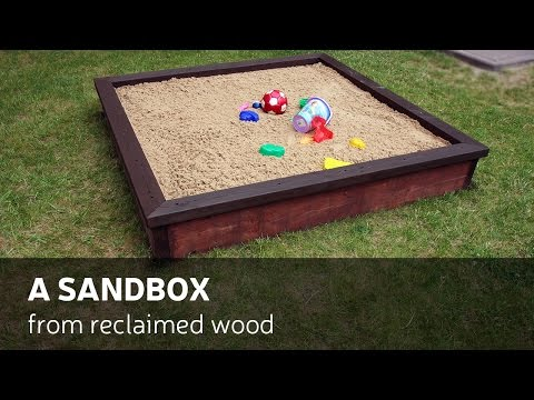 How To Make A Sandbox From Reclaimed Wood