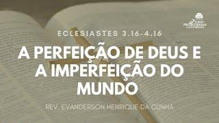 Culto 29/11/2020 - A Perfeição de Deus e a Imperfeição do Mundo