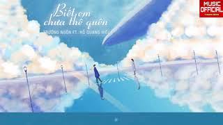 Biết Em Chưa Thể Quên - Hồ Quang Hiếu ft Trương Ngôn (Lyrics Video)
