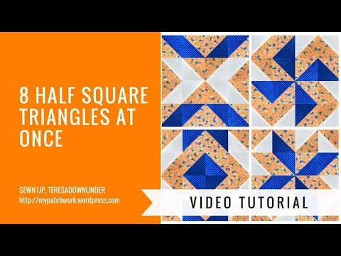Video tutorial: 8 half square triangles (HSTs) at once
