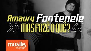 Amaury Fontenele - Mas Fazê O Quê?