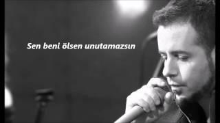 Sen beni unutamazsın şarkı sözü