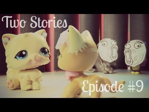 LPS: Two Stories (Episode #9 -