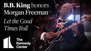 """""""king of the blues"""" b.b. king performs rollicking """"let good times roll"""" for 2008 honoree morgan freeman.the kennedy center honors is an annual honor ..."""