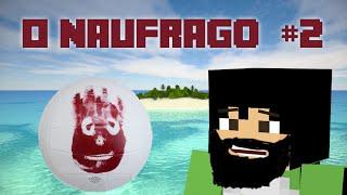 O Náufrago | Tinha outro cara ! | #2 | Mapa Survival