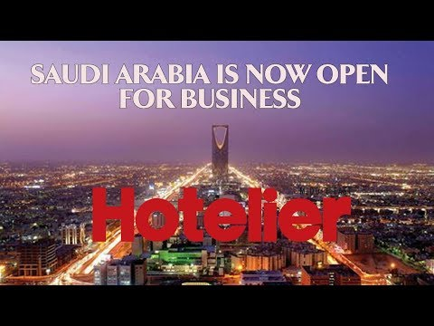 Saudi Arabia is now open for business