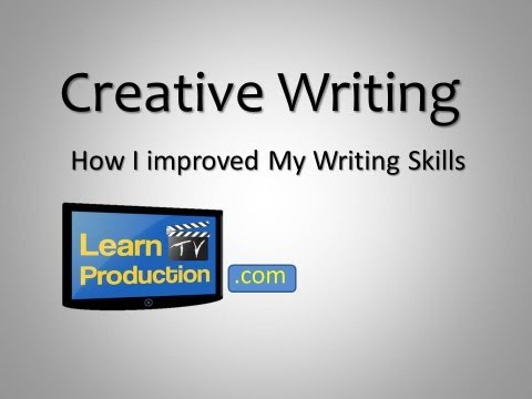 Creative Writing - How I Improved My Writing Skills