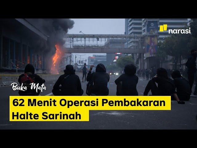 62 Menit Operasi Pembakaran Halte Sarinah | Buka Mata