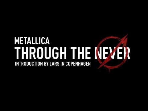 Metallica Through the Never (Introduction by Lars in Copenhagen in Danish) Thumbnail image