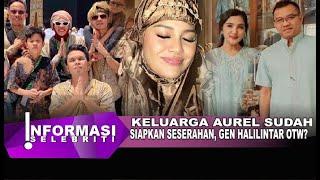 Anang , Ashanty Sudah Siapkan Semua, Aurel & Atta Siap, Gen Halilintar Otw Pulang?, Krisdayanti ...