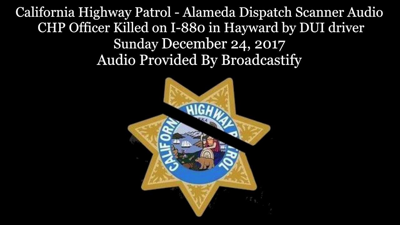 California Highway Patrol Dispatch Scanner Audio Chp Officer Killed