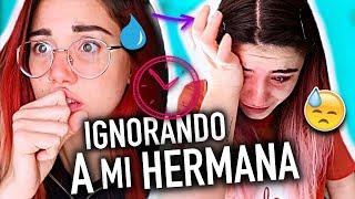 24 HORAS IGNORANDO A MI HERMANA 😭 Termina *LLORANDO* (no quería eso!!) | Carla Laubalo