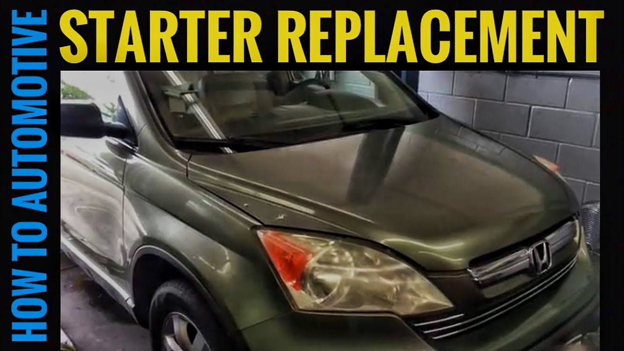 How To Replace The Starter On A 2007 Honda Cr V Youtube 2013 Crv Fuse Diagram