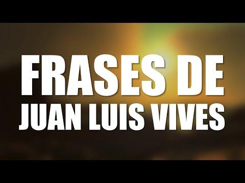 Las 10 Mejores Frases De Juan Luis Vives