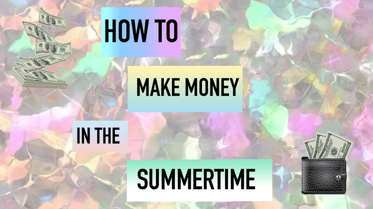 How can I make money over the summer?