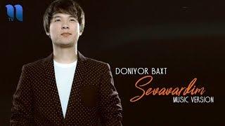 Doniyor Baxt - Sevavardim   Дониёр Бахт - Севавардим (music version)
