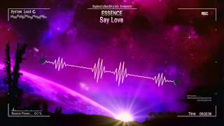 Essence - Say Love [HQ Free]
