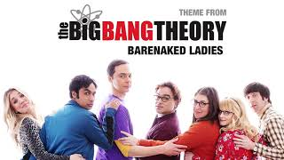 Big Bang Theory Theme - Finale Episode - Barenaked Ladies [Freestyle Version]