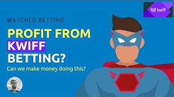 Matched Betting - Making Money with Kwiff