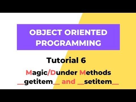 Magic/Dunder Methods - __getitem__ and __setitem__ - Python OOPS Tutorial 6 thumbnail