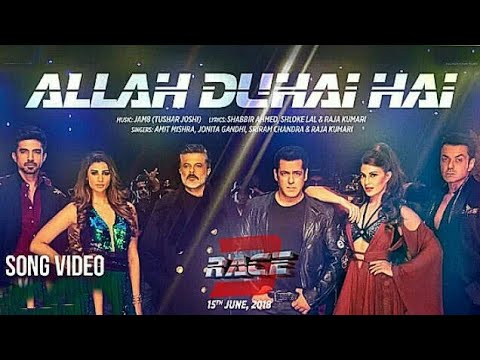 Allah Duhai Hai Song Video , Race 3,Salman Khan,AMIT Mishra,Jonita,Sreerama