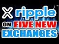 Ripple (XRP) New Exchange Listings!
