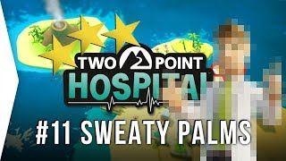 Two Point Hospital ► Mission 11 - Sweaty Palms 3 Stars! - [Gameplay & Playthrough]
