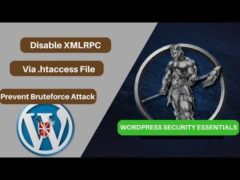 Disable XMLRPC Via .htaccess -  Prevent Bruteforce Attack  (Video #17) Wordpress Security.