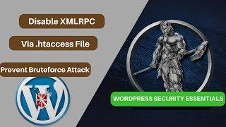 Disable XMLRPC Via .htaccess -  Prevent Bruteforce Attack  (Video #17) Wordpress Security. Mp3