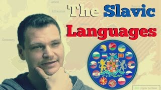 The Slavic Languages and What Makes Them a FAMILY