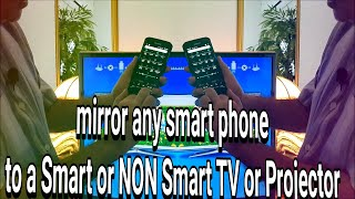 How to mirror your Smart Phone  to a TV or Projector (Smart or Not)