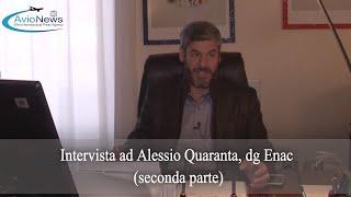 Intervista al dg Enac Quaranta - Parte seconda