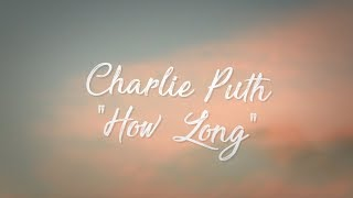 Download Lagu Charlie Puth - How Long (Lyrics / Lyric Video) Mp3