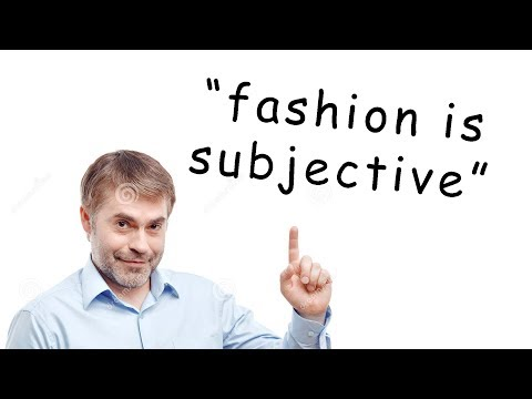 Fashion Is Subjective