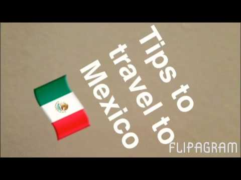 Tips to travel to Mexico