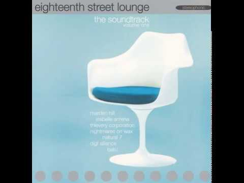 Eighteenth Street Lounge: The Soundtrack Vol. 1 - Thievery Corporation
