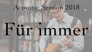Acoustic Session - Für immer - Benjamin Brecht (Gracetown Cover)