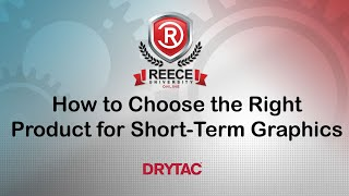 ReeceU - Webinar Wednesday - Drytac How to Choose the Right Product for Short-Term Graphics