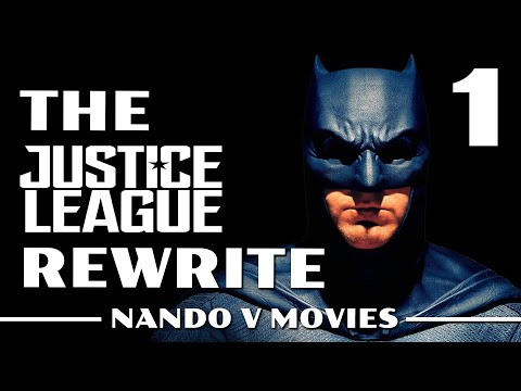 The Justice League Rewrite (Part 1)
