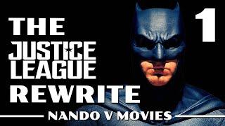 The Justice League Rewrite (Part 1)