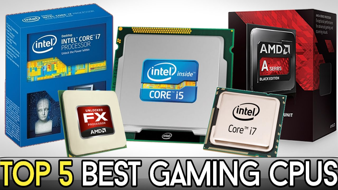 Top 5 Best Gaming Cpus For 2015 Youtube