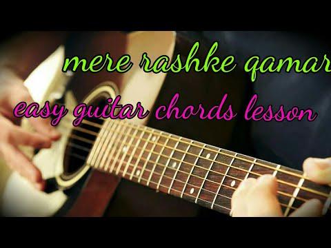 Mere Rashke Qamar Easy Guitar Chords Lesson With Capo