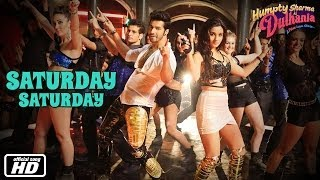 Saturday Saturday - Official Song - Humpty Sharma Ki Dulhania - Varun Dhawan, Alia Bhatt
