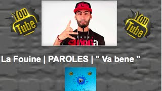 "La Fouine | PAROLES | "" Va bene """