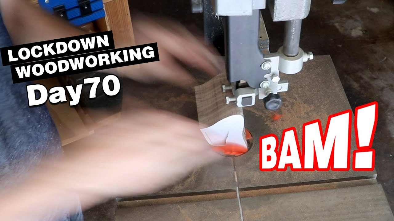 Yikes! Well that bandsaw is history. | LOCKDOWN Day 70