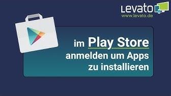 Levato.de | Im Google Play Store anmelden um Apps zu installieren. So geht's!